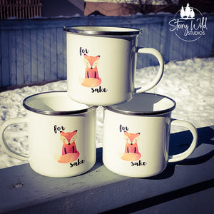For Fox Sake! 10 oz Enamel Mug