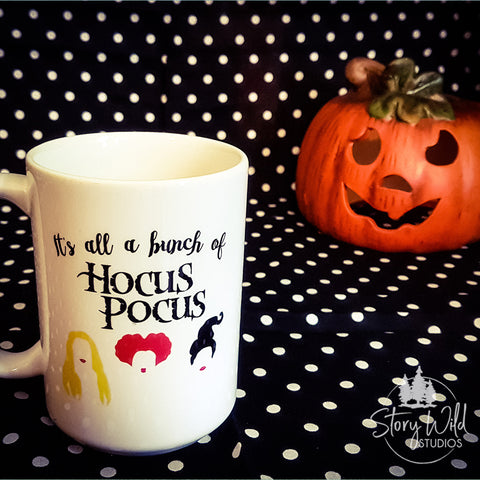 Hocus Pocus - It's All a Bunch of... 15 oz Mug