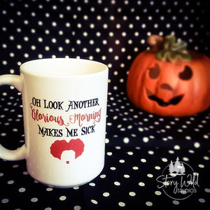 Hocus Pocus - Another Glorious Morning... 15 oz Mug