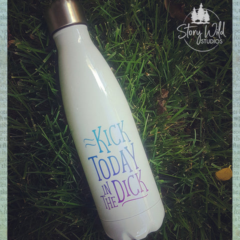 Kick Today in the Dick 17 oz Water Bottle