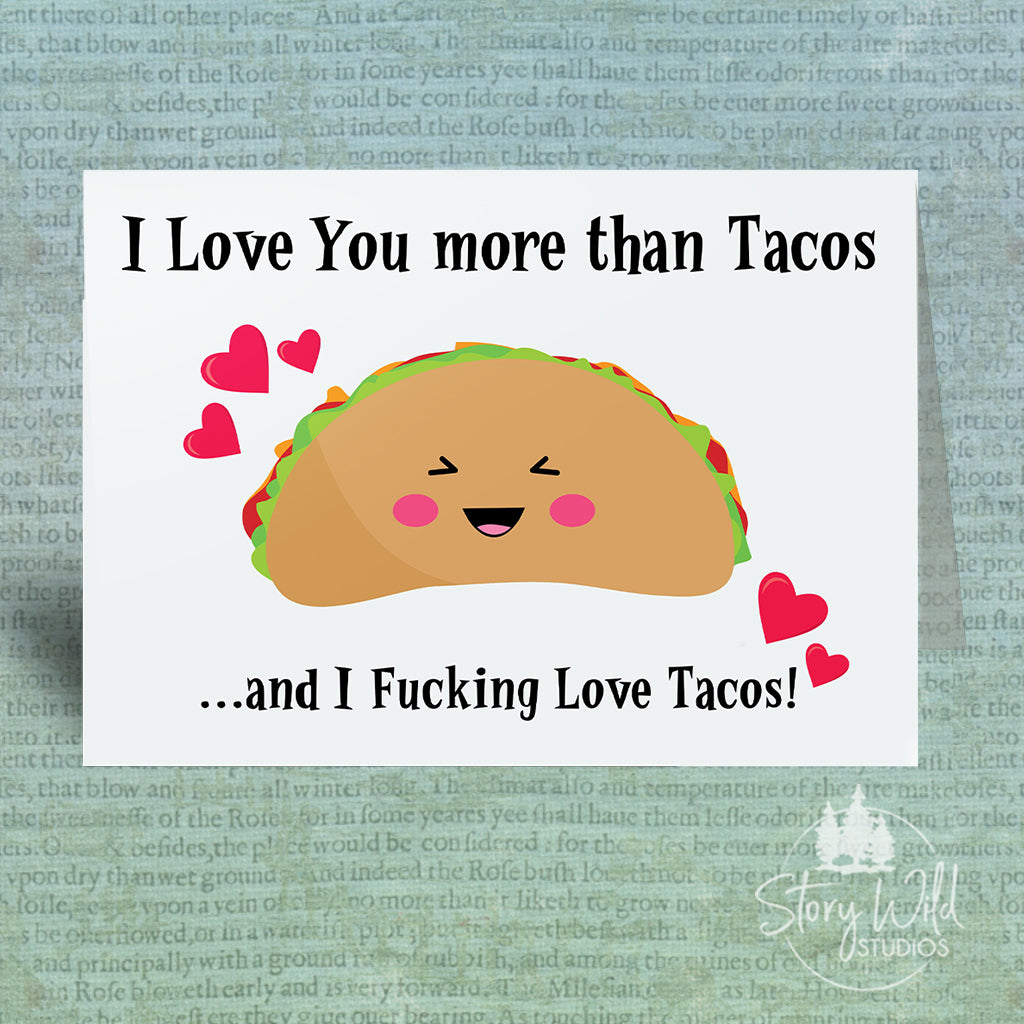 I Love You More Than Tacos... 5x7 Love/Wedding/Engagement/Valentines Card