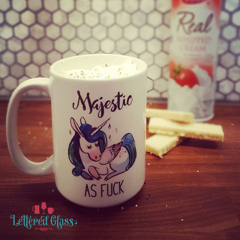 Majestic As Fuck - A 15oz Unicorn Mug