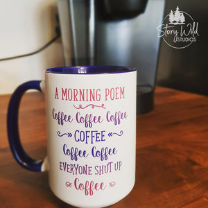 A Morning Poem. 15 oz Mug