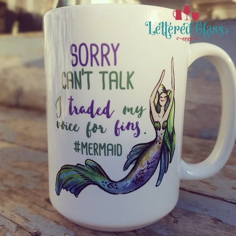Sorry Can't Talk....Mermaid 15 oz Mug