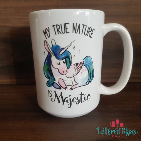 My True Nature is Majestic - 15oz Unicorn mug