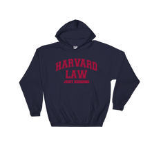 Harvard Law (Just Kidding) Hooded Sweatshirt