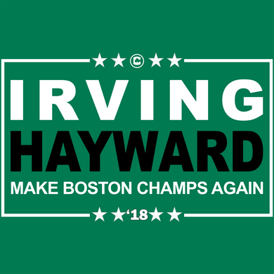 IRVING HAYWARD (Make Boston Champs Again) Shirt