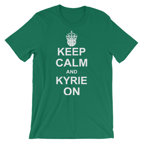 Keep Calm and KYRIE On Shirt