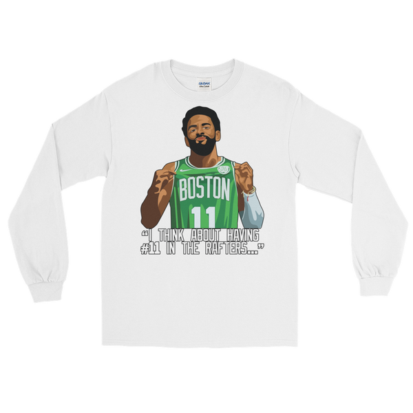 Kyrie #11 Boston Rafters Long Sleeve T-Shirt