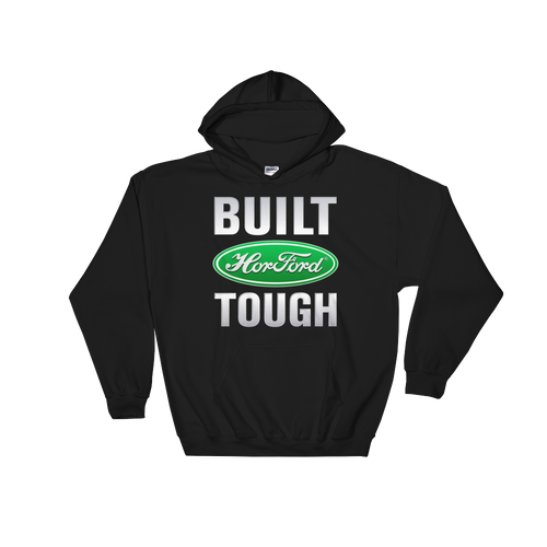 Built HorFORD Tough Hooded Sweatshirt