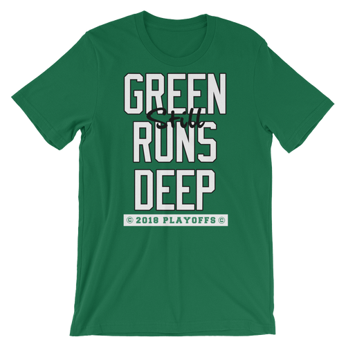 Green (Still) Runs Deep Playoff Shirt