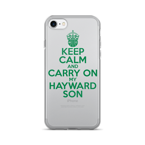 Keep Calm and Carry On My Hayward Son iPhone 7/7 Plus Case