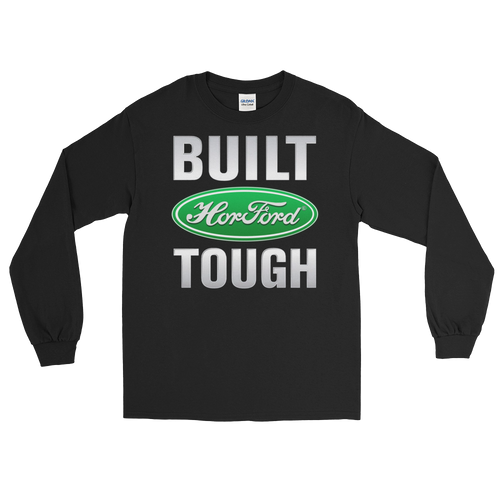Built HorFORD Tough Long Sleeve T-Shirt