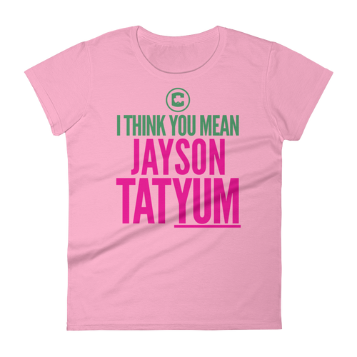 I Think You Mean Jayson TatYUM Women's Shirt