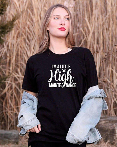I'm a Little High Maintenance - Unisex Crew Neck TShirt