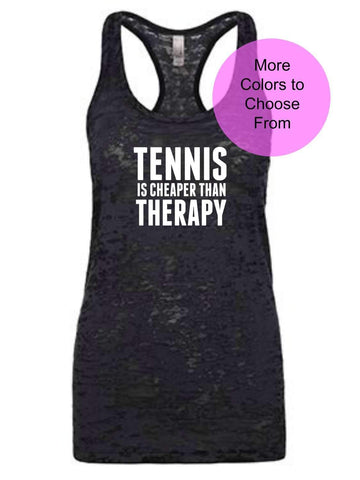 Tennis Is Cheaper Than Therapy - Burnout Tank - White Ink