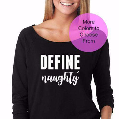 Define Naughty - Slouchy Style 3/4 Sleeve Sweatshirt