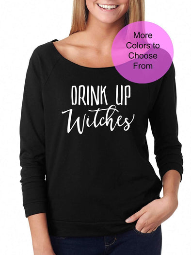 Drink Up Witches - Slouchy Style 3/4 Sleeve Sweatshirt