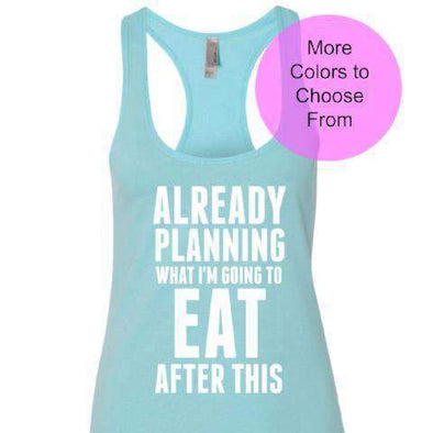Already Planning What I'm Going To Eat After This - Terry Tank - White Ink