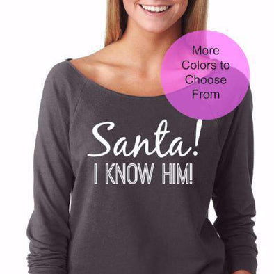 Santa I Know Him - Slouchy Style 3/4 Sleeve Sweatshirt