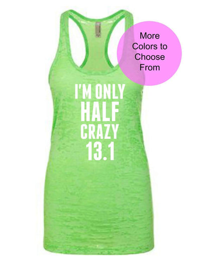 I'm Only Half Crazy 13.1 - Burnout Tank Top - White Ink
