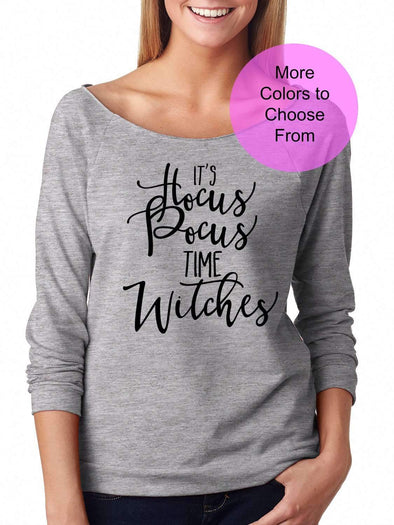 It's Hocus Pocus Time Witches - Slouchy Style 3/4 Sleeve Sweatshirt