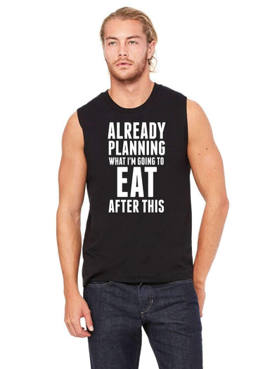 Already Planning What I'm Going To Eat After This - Men's Sleeveless Shirt