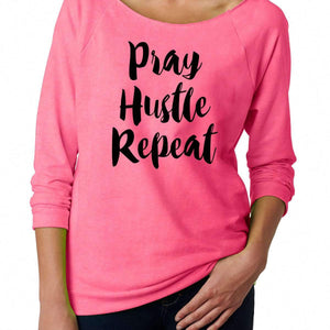 PRAY HUSTLE REPEAT Super Cute Motivational Slouchy 3/4 Sleeve Christian Sweatshirt. Christian Shirt. Christian Gift. Gift Wife Girlfriend