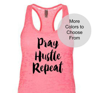 PRAY HUSTLE REPEAT Super Cute Motivational Tank Top Shirt Christian Gift Wife Girlfriend Bestie Workout Fitness Gym Yoga Work Out Tops