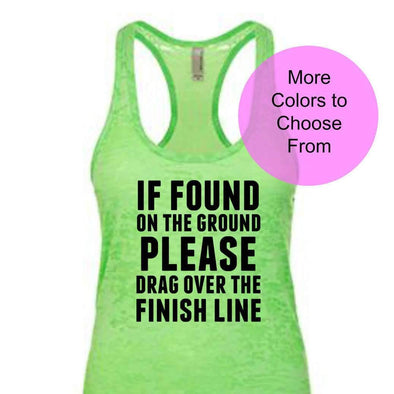 If Found On The Ground Please Drag Over The Finish Line - Burnout Tank Top - Black Ink