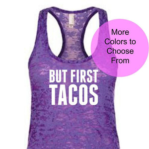 BUT FIRST TACOS. Funny Workout Shirts. Funny Fitness Tank Top. Gym Weight Lifting Cross Training Cute Taco Shirt Gift for Wife Girlfriend