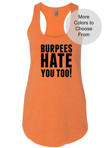 Burpees Tank. Top Burpees Hate You Too. Fitness Tank. Workout Tanks. Racerback Tank Top.Gym Tank. Funny Workout Shirts. Exercise Tanks