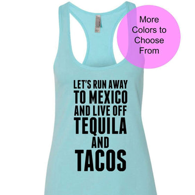 Let's Run Away To Mexico And Live Off Tequila And Tacos - Terry Tank - Black Ink