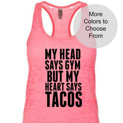 My Head Says Gym But My Heart Says Tacos - Burnout Tank Top - Black Ink