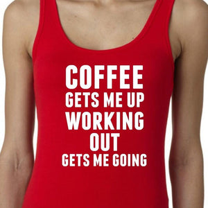 Funny Work Out Shirts, Women's Workout Tank, Workout Tank Tops, Cute Workout, Funny Gym Tanks, COFFEE Gets Me Up WORKING OUT Gets Me Going
