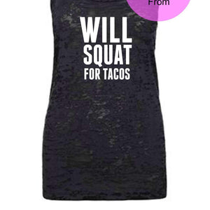 Squat Tank Top - Will Squat for Tacos - Funny Workout Tanks - Women's Workout Shirts - Fitness Exercise Gym Group Weight Lifting Cute Gift