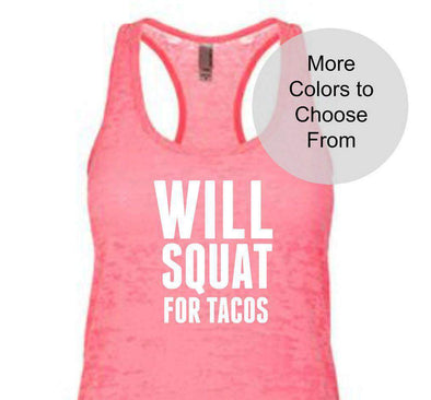 Will Squat for Tacos - Burnout Tank Top - White Ink