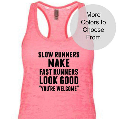 "Slow Runners Make Fast Runners Look Good ""You're Welcome"" - Burnout Tank Top - Black Ink"