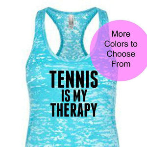 Tennis Is My Therapy. Funny Tennis Shirt. Tennis Tank Top. Cute Tennis Tops. Funny Tennis Tank. Tennis Clothing. Team Tennis Shirt Gift