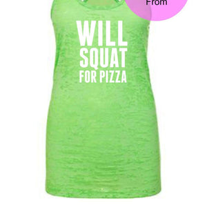 WILL SQUAT for PIZZA w/ White Ink  Burnout Tank Tops Tanks Top Exercise Fitness Workout Gym Weight Lifting Women's Funny Shirts Funny Gift