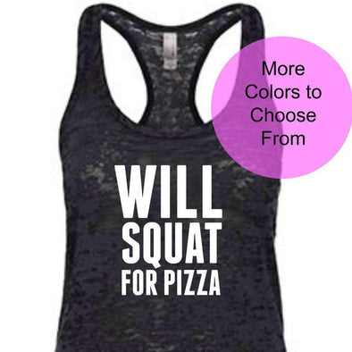 Will Squat For Pizza - Burnout Tank Top - White Ink
