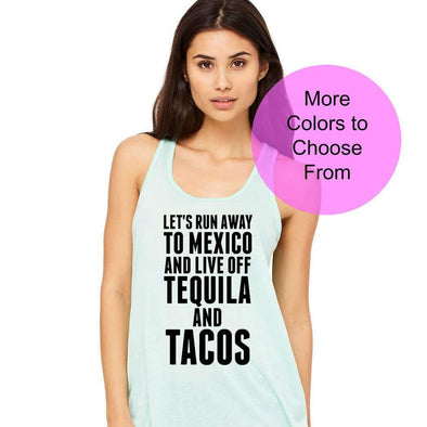 Let's Run Away To Mexico And Live Off Tequila And Tacos - Flowy Style Tank Top - Black Ink