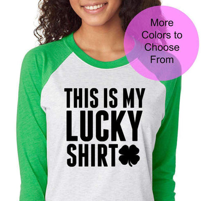 This Is My Lucky Shirt. Cute Shirt St Patricks Day Saint Pattys Luck Lucky Kiss Me Irish Drinking Party Raglan Baseball 3/4 Sleeve Shirt Top