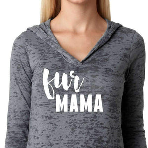 FUR MAMA Cute Long Sleeve Burnout Hoodie Light Weight Sweatshirt Shirt Top Gift for Cat Kitty Kitties Dog Doggie Mom Owner Lover Rescue