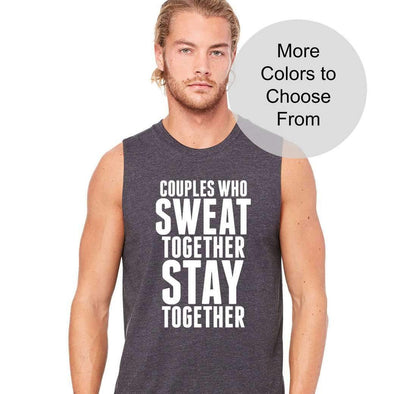 Couples Who Sweat Together Stay Together - Men's Sleeveless Shirt