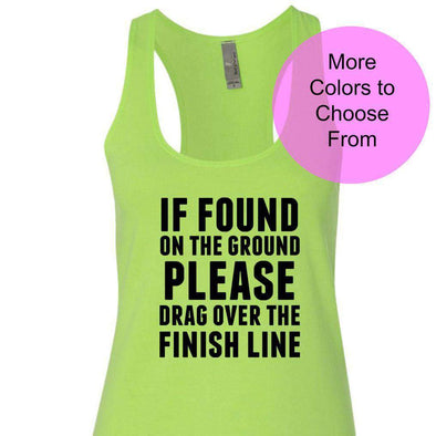 If Found On The Ground Please Drag Over The Finish Line - Terry Tank - Black Ink