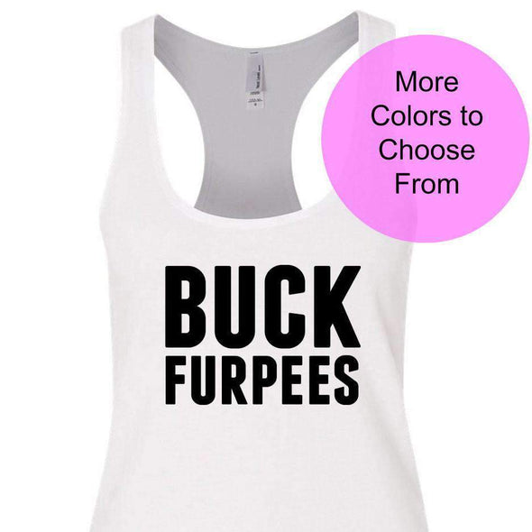 Women's Workout Tank, Workout Tank Tops, Cute Workout Tanks, Work Out Tanks, WOD Tanks, Funny Workout Tank, Funny Gym Tanks, BUCK FURPEES