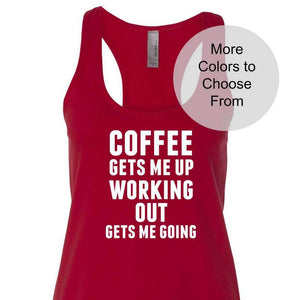 Coffee Gets Me Up Working Out Gets Me Going - Terry Tank Top Coffee Lover Gifts Exercise Workout Lifting Funny Fitness Workout Shirts Womens