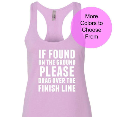 If Found On The Ground Please Drag Over The Finish Line - Terry Tank - White Ink