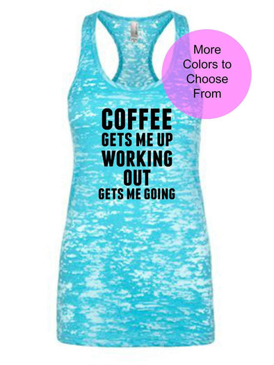Coffee Gets Me Up Working Out Gets Me Going - Burnout Tank - Black Ink